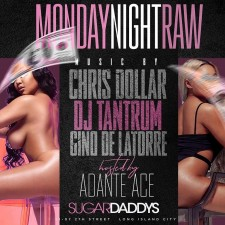 MONDAY NIGHT RAW<BR>AT SUGARDADDYS NYC