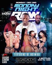 MONDAY NIGHT RAW<BR>AT SUGARDADDYS NYC