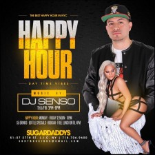 DAYTIME VIBES HAPPY HOUR <BR>DJ SENSO AT SUGARDADDYS NYC